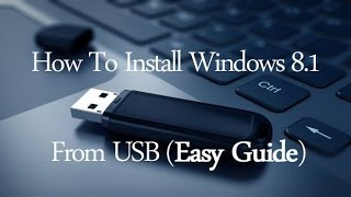 How To Install Windows 8.1 From USB (Easy Guide)