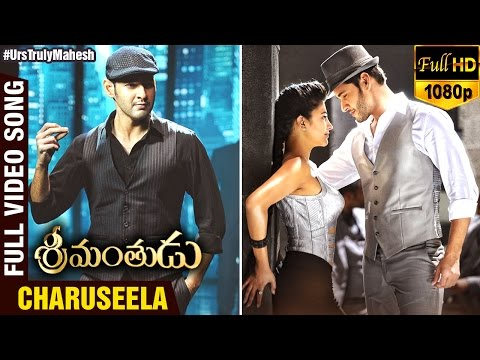 Charuseela | Full Video Song | Srimanthudu Movie | Mahesh Babu | Shruti Haasan | DSP