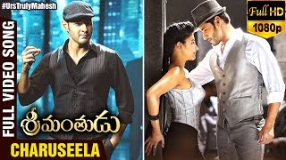 Charuseela | Full Video Song | Srimanthudu Movie | Mahesh Babu | Shruti Haasan | DSP(Charuseela Full Video Song from Srimanthudu Telugu movie featuring Mahesh Babu, Shruti Haasan and Jagapathi Babu. Music composed by Devi Sri Prasad., 2015-10-09T13:30:52.000Z)