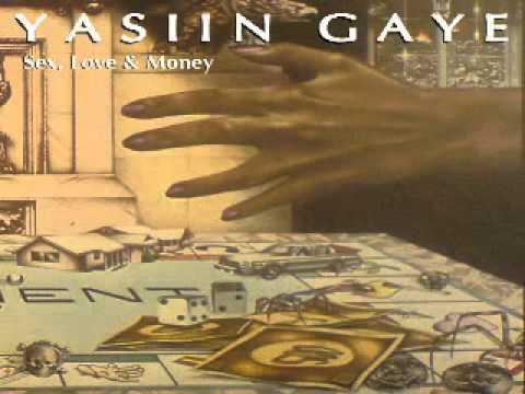 Yasiin Gaye- Sex, Love & Money