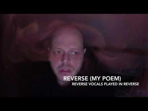 My Poem In Reverse & Forward - Backwards etc
