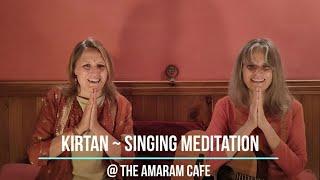 Kirtan ~ Singing Meditation Concert at the Amaram Café, 05.06.2021