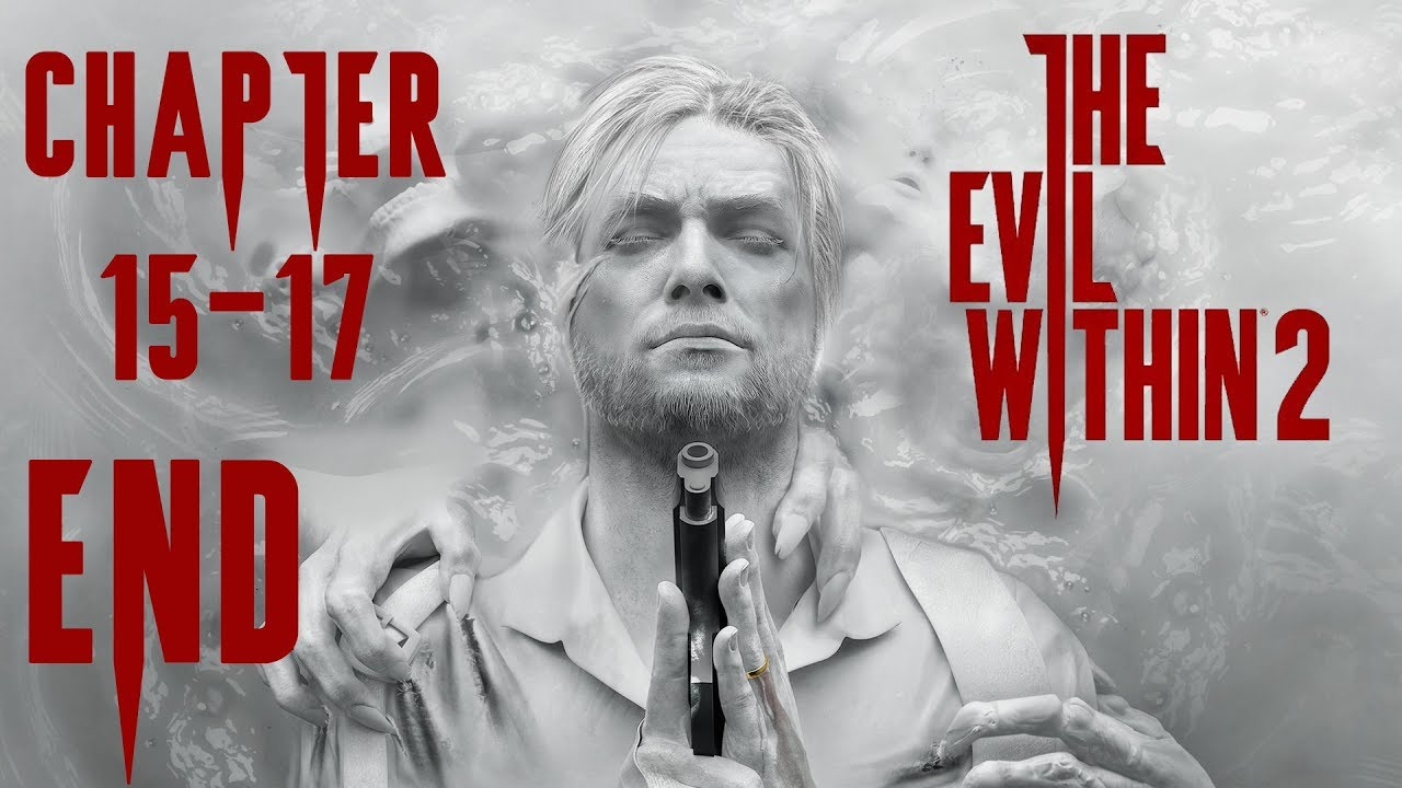 The Evil Within 2 Chapter 15-17 (END)