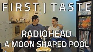 first taste radiohead a moon shaped pool album reaction