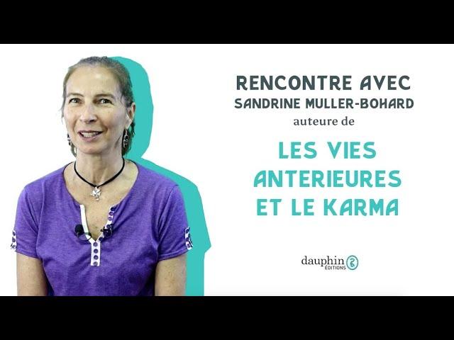 """Rencontre avec Sandrine Muller-Bohard, auteure de """"Les vies antérieures et le karma"""" (Interview)"""