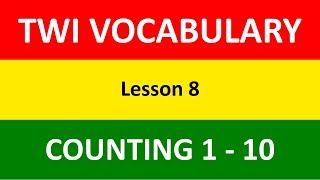How to Count from 1 - 10 in Twi | Twi Numbering 1 - 10 | Counting 1 - 10 in Twi | Twi Vocabulary