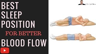 ♥ What's The Best Sleep Position For Better Blood Flow and Circulation - by Dr Sam Robbins