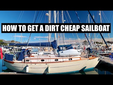 How To Get A DIRT CHEAP SAILBOAT | Finding & Buying A Bargain Sailboat