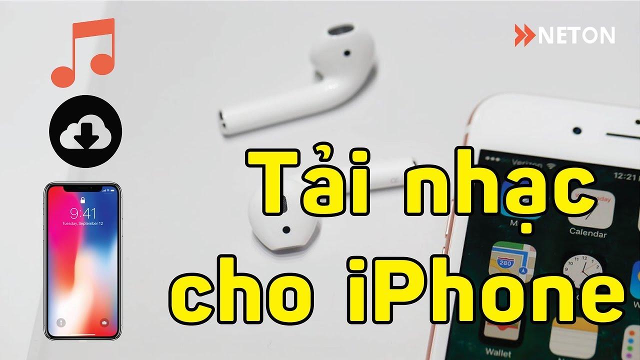 Hướng dẫn tải nhạc cho iPhone cực kỳ đơn giản | NETON