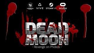 Dead Moon - Revenge on Phobos - VR Official Second Short Trailer (EA)