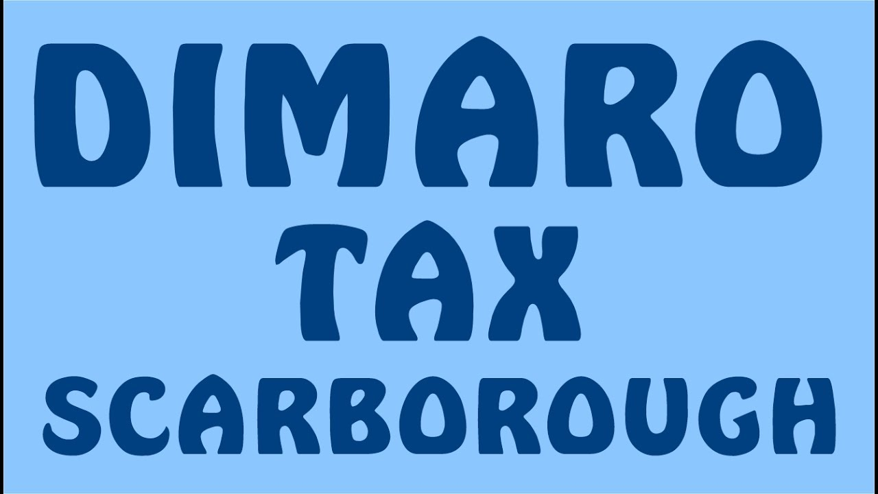 Tax Accountant in Scarborough | DIMARO Tax Services (416) 288-0829 ...