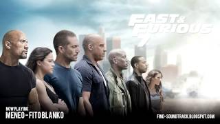 Furious 7 - Soundtrack #6 ( Fito Blanko - Meneo )