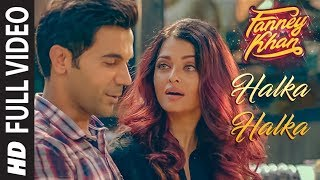 Halka Halka (Full Video Song) | Fanney Khan