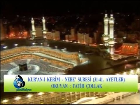 Fatih Çollak - Nebe Suresi (31-41)