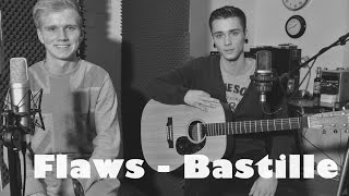Flaws - Bastille (Cover by Tilman Lauritz Vogelsang and Bernhard Stocker)