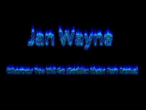 Jan Wayne - Wherever You Will Go (Godlike Music Port Remix)