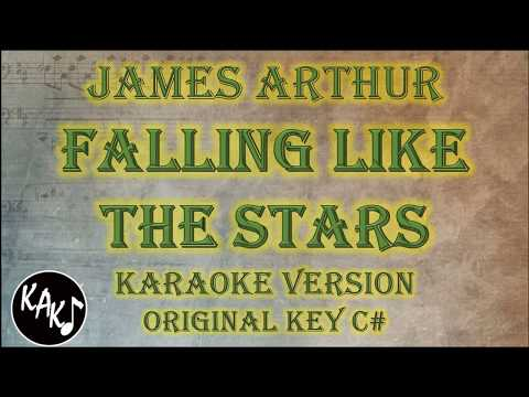 James Arthur - Falling Like The Stars Karaoke Lyrics Instrumental Cover Original Key C#