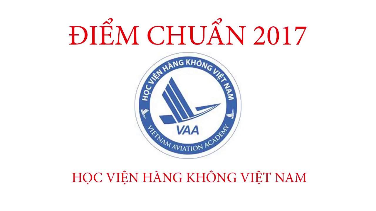 Điểm chuẩn 2017 Học viện Hàng Không Việt Nam