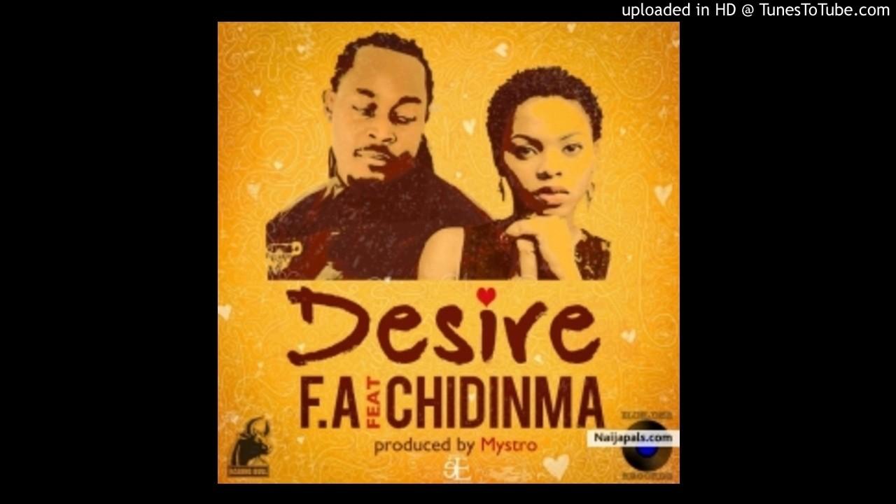 Download F.A ft Chidinma . Desire Audio AJTUNEMUSIC PROMO