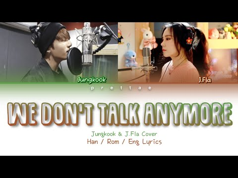 Jungkook (정국) & J.Fla - 'We Don't Talk Anymore' (Color Coded Han|Rom|Eng Lyrics)