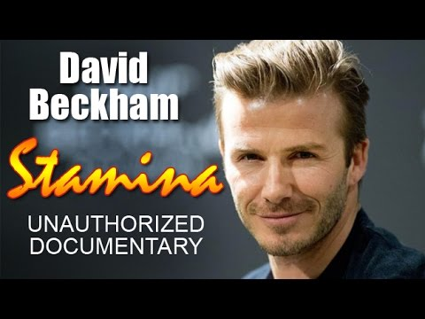 David Beckham | STAMINA | Full Unauthorized Documentary