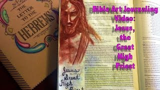 Bible Art Journaling:  Hebrews 7-8  Jesus Great High Priest