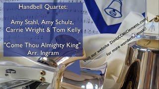 Come Thou Almighty King arr Bill Ingram. Zion Handbell Quartet