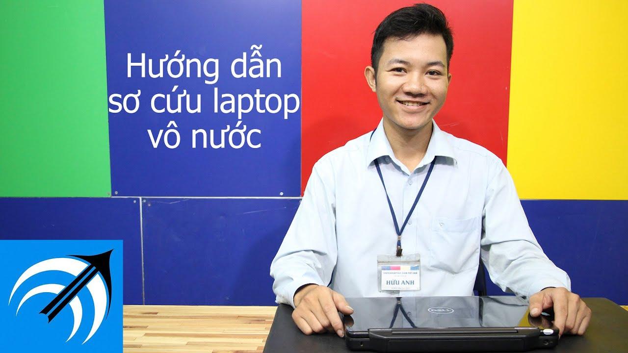 Hướng dẫn sơ cứu laptop bị vô nước tại nhà – Capcuulaptop.com