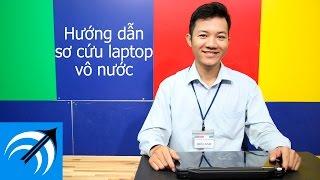 Hướng dẫn sơ cứu laptop bị vô nước tại nhà - Capcuulaptop.com