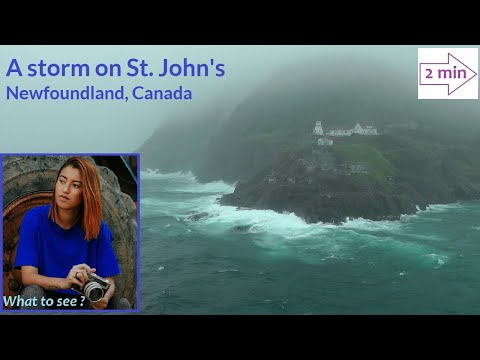 WHAT TO SEE : A storm on St John's, Newfoundland, Canada (2 minutes in North America Collection)