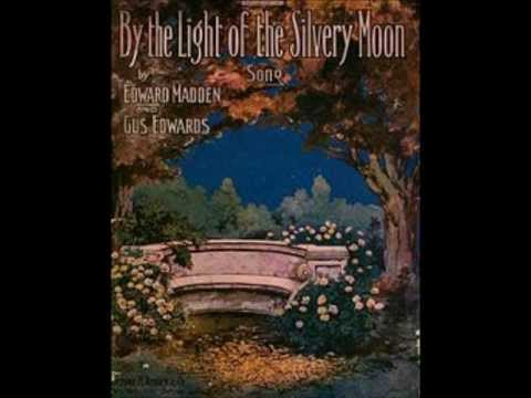 the Light of the Silvery Moon  Billy Murray and the Haydn Quartet 1910