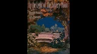 By the Light of the Silvery Moon - Billy Murray and the Haydn Quartet (1910)