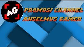 Promosi Channel ANSELMUS GAMER