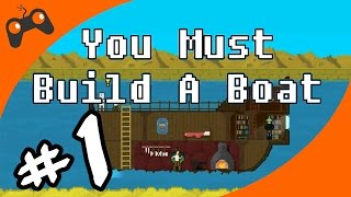 Let's Play You Must Build A Boat Gameplay - Episode 1 - We Always Win?