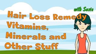 Hair Loss Remedy - Vitamins, Minerals and Natural Supplements For Hair Loss   Nurse's Report