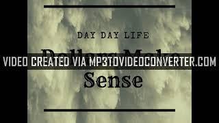 Dollars Make Sense - Day Day Life