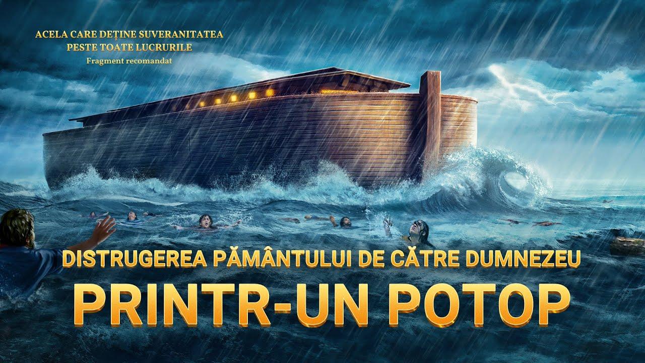 """Documentarului """"Acela care deține suveranitatea peste toate lucrurile"""" Fragment 5 - Distrugerea pământului de către Dumnezeu printr-un potop"""