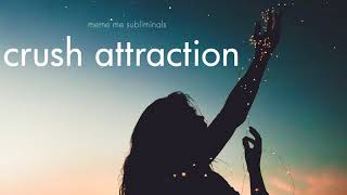 CRUSH ATTRACTION: become irresistible to your crush - Positive Affirmations