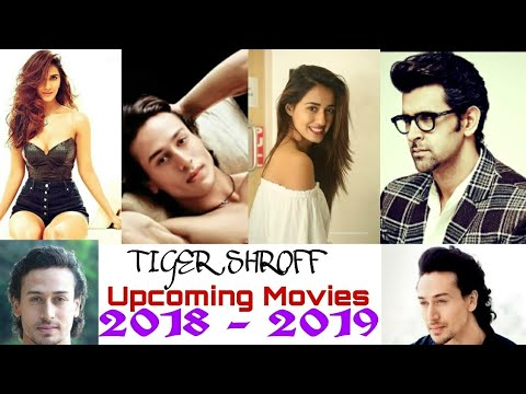 Tiger Shroff Upcoming Movies & Release Date 2018 & 2019 With Star Cast