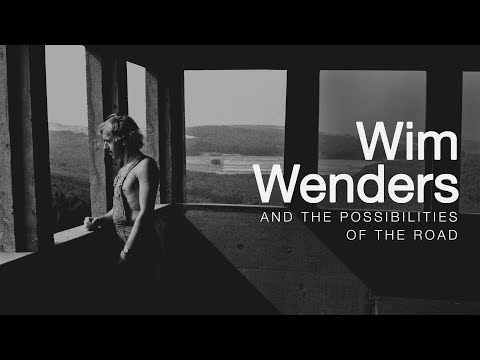 Wim Wenders and the Possibilities of the Road