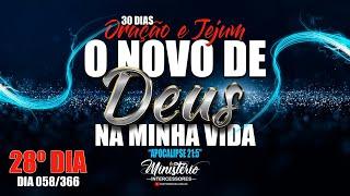 """""""ORAÇÃO FORTE LIBERTAÇÃO"""" AO VIVO AGORA✅ 28º DIA """"O NOVO DE DEUS NA MINHA VIDA"""""""