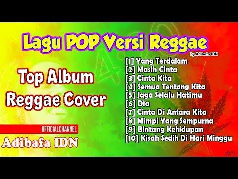 Top Album Lagu Pop Versi Reggae Paling Enak | Best Reggae Cover