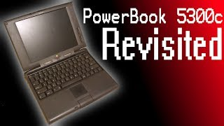 PowerBook 5300c Revisited