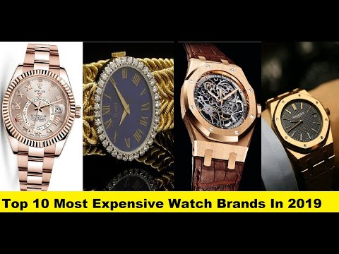 Top 10 Most Expensive Watch Brands In 2019