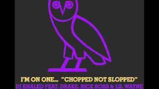i m on one dj khaled ft drake rick ross lil wayne chopped up not slopped up by og ron c