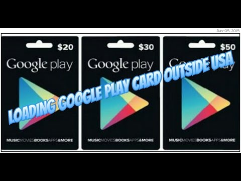 How To Load A Google Play Card Outside America
