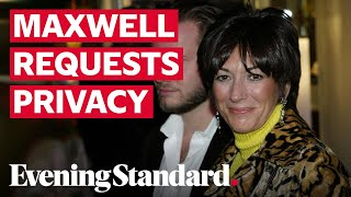 Ghislaine Maxwell's lawyers ask that sensitive evidence be kept private ahead of trial