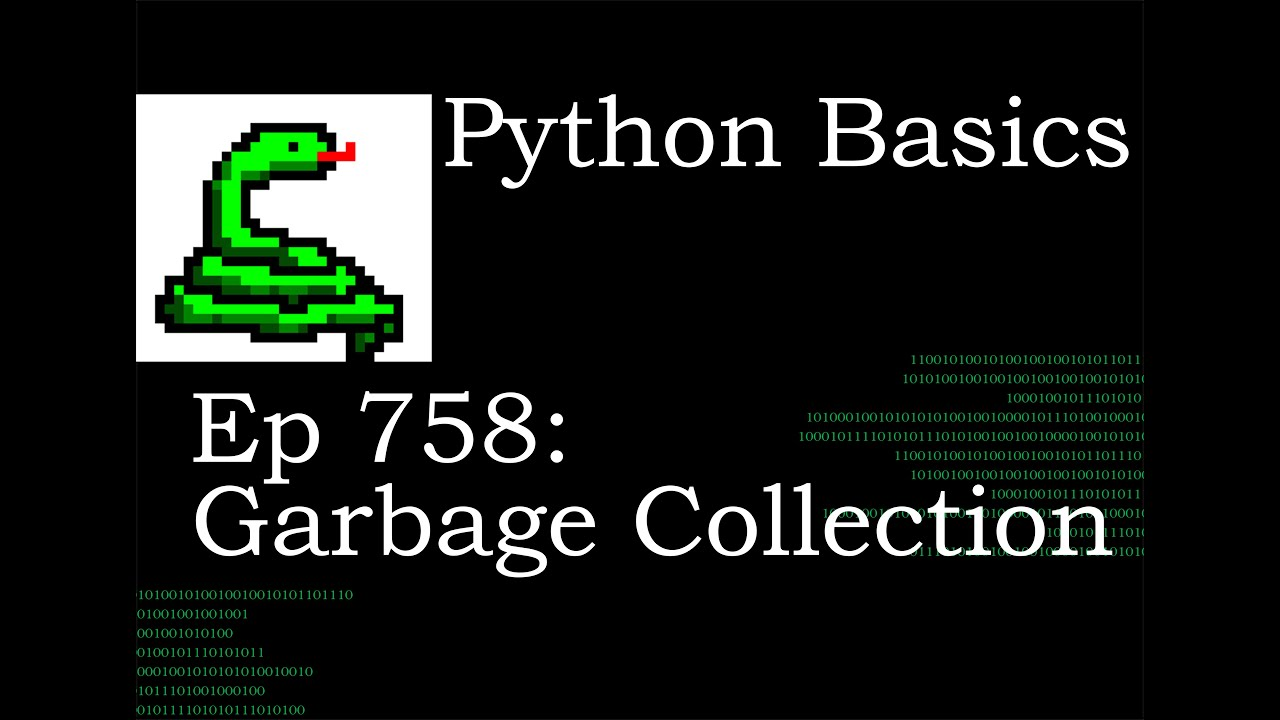 Python Basics Tutorial Garbage Collection   Requested Video