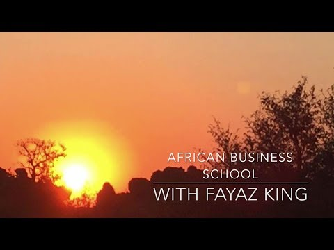 African Business School with Fayaz King - A Lesson on Resilience