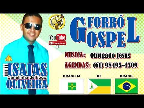 EXCLUSIVA!!! * Isaias Oliveira * Obrigado Jesus ( O Canelinha De Fogo )